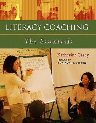 Literacy Coaching By Casey, Katherine/ Alvarado, Anthony J. (FRW)