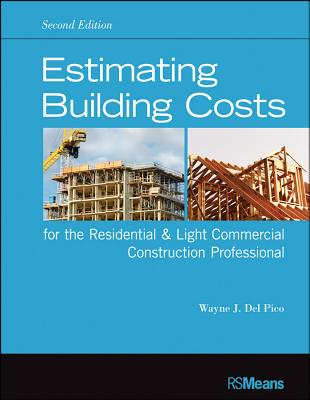Estimating Building Costs for the Residential & Light Commercial Construction Professional By Delpico, Wayne J.