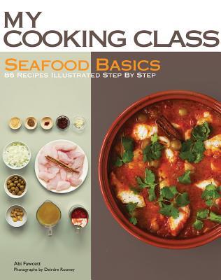 Seafood Basics By Fawcett, Abi/ Rooney, Deirdre (PHT)
